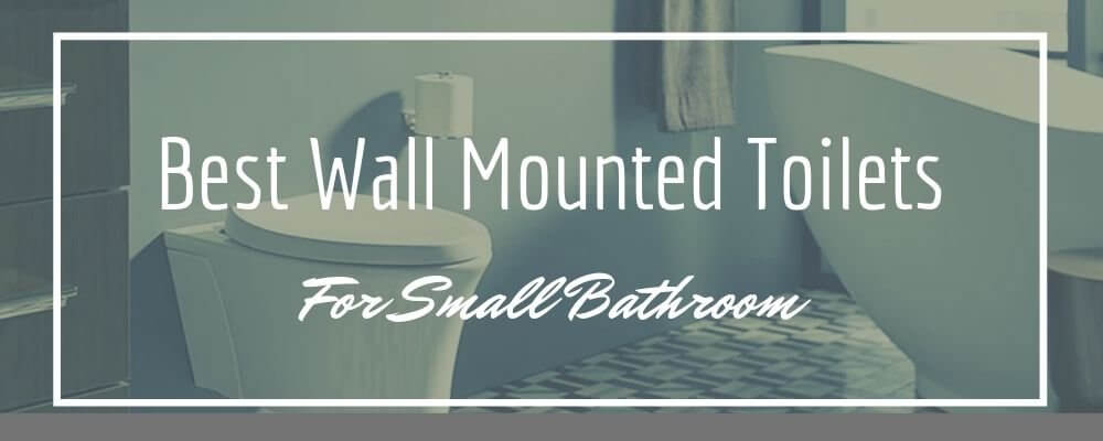 Best Wall Mounted Toilets