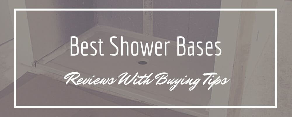 Best Shower Bases