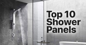Top 10 Shower panels for a better shower